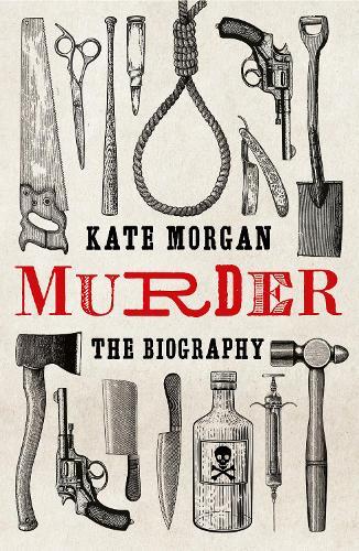 Murder: The Biography (Hardback)