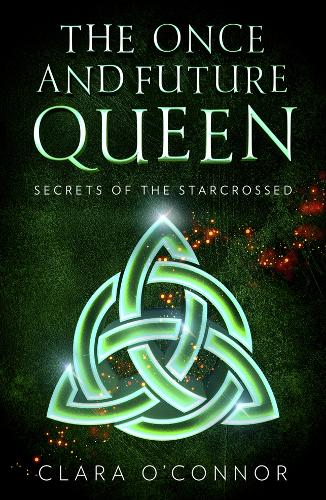 Secrets of the Starcrossed - The Once and Future Queen Book 1 (Paperback)