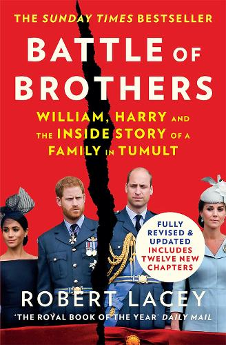 Battle of Brothers: William, Harry and the Inside Story of a Family in Tumult (Paperback)