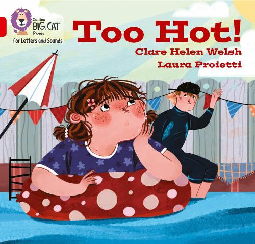 Too hot!: Band 02b/Red B - Collins Big Cat Phonics for Letters and Sounds (Paperback)