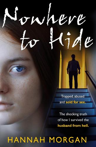 Nowhere to Hide: Trapped, Abused and Sold for Sex (Paperback)