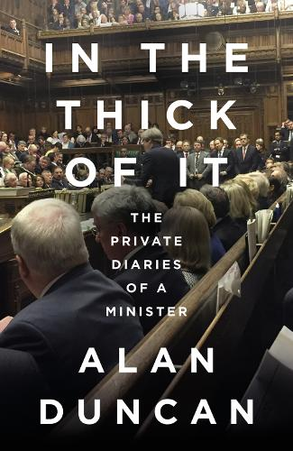 In the Thick of It: The Private Diaries of a Minister (Hardback)