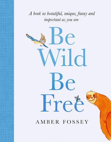 Be Wild, Be Free (Hardback)