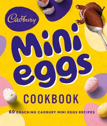 The Cadbury Mini Eggs Cookbook (Hardback)