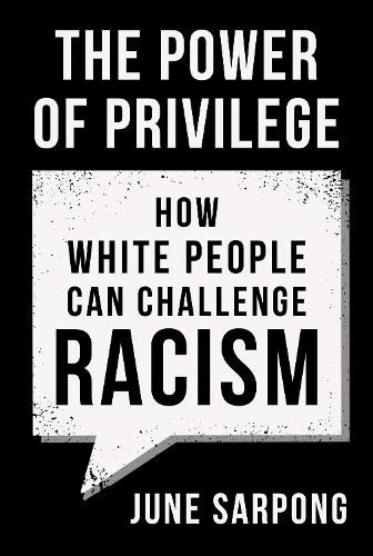 The Power of Privilege: How White People Can Challenge Racism (Paperback)