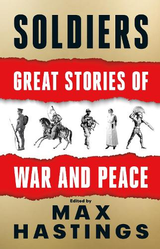 Soldiers: Great Stories of War and Peace (Hardback)