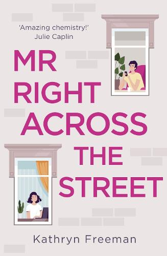 Mr Right Across the Street - The Kathryn Freeman Romcom Collection Book 4 (Paperback)