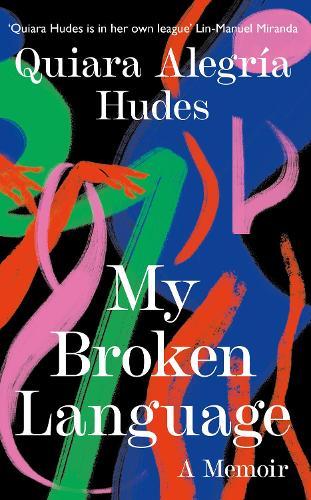 My Broken Language: A Memoir (Hardback)