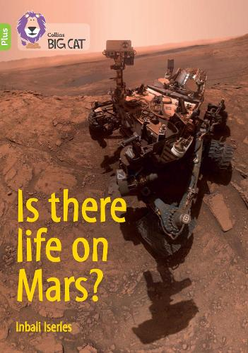 Is there life on Mars?: Band 11+/Lime Plus - Collins Big Cat (Paperback)