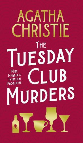The Tuesday Club Murders: Miss Marple's Thirteen Problems (Hardback)