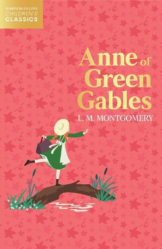 Anne of Green Gables - HarperCollins Children's Classics (Paperback)