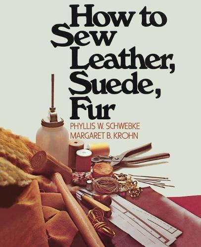 How to Sew Leather, Suede, Fur (Paperback)