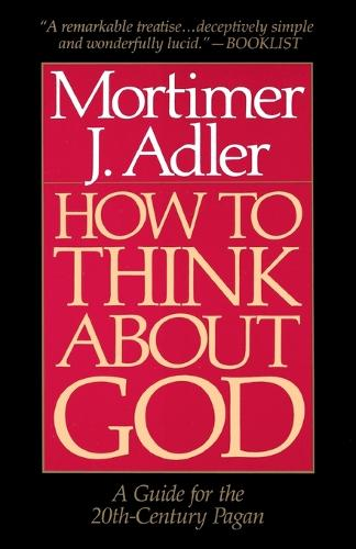 How to Think About God: A Guide for the 20th-Century Pagan (Paperback)