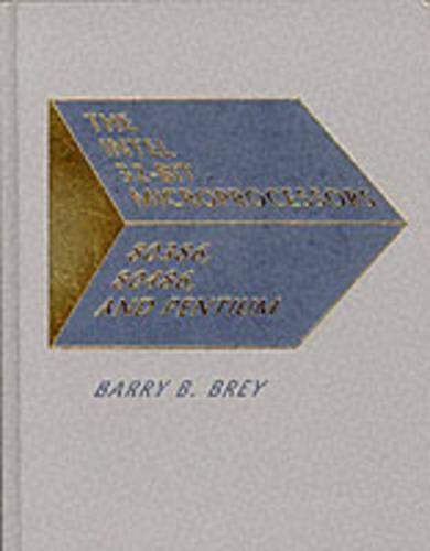 The Intel 32-Bit Microprocessor: 80386, 80486 and Pentium (Hardback)