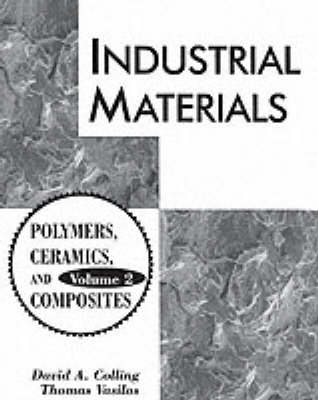 Industrial Materials: Volume 2, Polymers, Ceramics and Composites (Paperback)