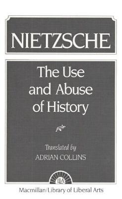 Nietzsche: The Use and Abuse of History (Paperback)