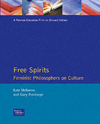 Free Spirits: Feminist Philosophers On Culture (Paperback)