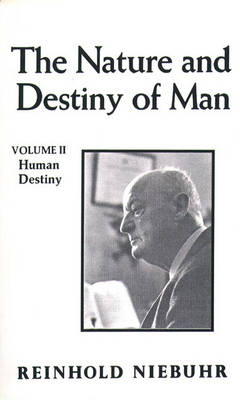 Nature and Destiny of Man, The Vol. II (Paperback)