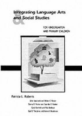 Integrating Language Arts and Social Studies for Kindergarten and Primary Children (Paperback)