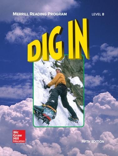 Merrill Reading Program, Dig In Student Reader, Level B - MERRILL LINGUISTIC RDG PROG (Paperback)