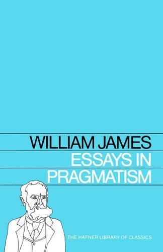 Essays in Pragmatism (Paperback)