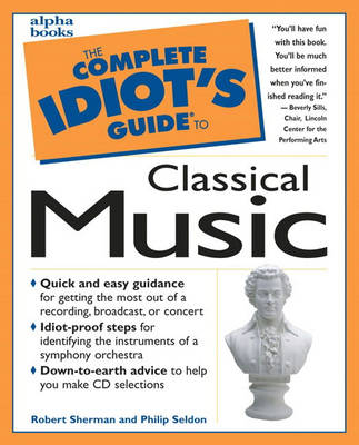 The CIG: Classical Music - Complete idiot's guides (Paperback)