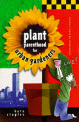 Plant Parenthood for Urban Gardeners (Paperback)