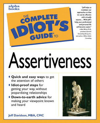 The Complete Idiot's Guide to Assertiveness (Paperback)