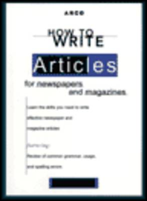 How to Write Articles for Newspapers (Paperback)