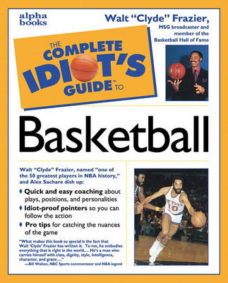 The Complete Idiot's Guide to Basketball - The complete idiot's guide (Paperback)