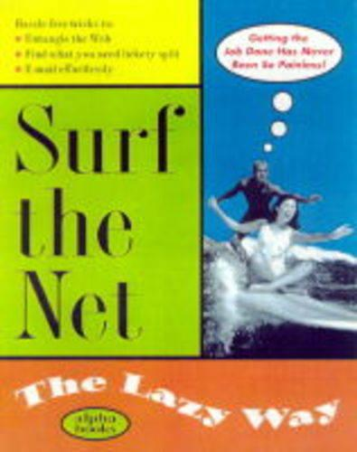 Surf the Net the Lazy Way - The lazy way (Paperback)