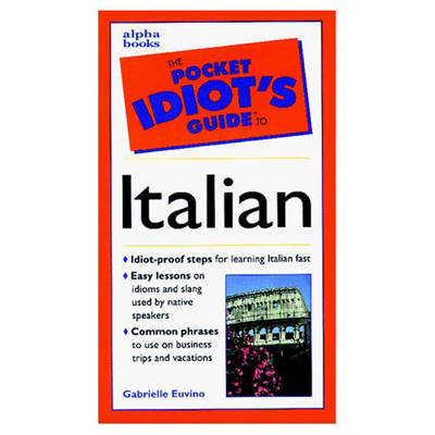 The Pocket Idiot's Guide to Italian Phrases (Paperback)