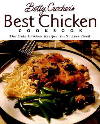 Betty Crocker's Best Chicken Cookbook (Hardback)