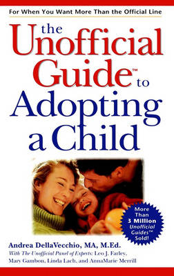 The Unofficial Guide to Adopting a Child - Unofficial Guides (Paperback)