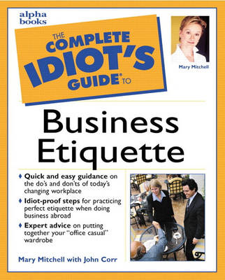 The Complete Idiot's Guide to Business Etiquette (Paperback)