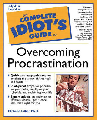 Complete Idiot's Guide to Overcoming Procrastination (Paperback)
