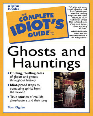 The Complete Idiot's Guide to Ghosts and Hauntings (Paperback)