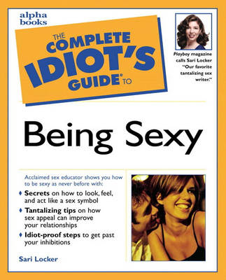 The Complete Idiot's Guide to Being Sexy - Complete Idiot's Guide to S. (Paperback)
