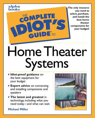 Complete Idiot's Guide to Home Theater Systems (Paperback)