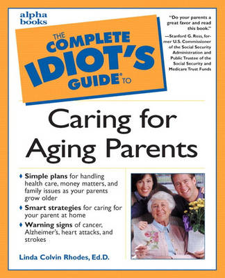 Complete Idiot's Guide to Caring for Aging Parents (Paperback)