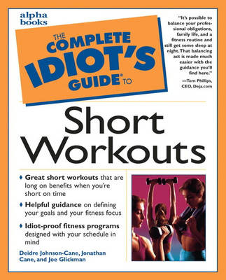 Complete Idiot's Guide to Short Workouts (Paperback)