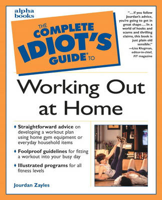 Complete Idiot's Guide to Working Out at Home (Paperback)