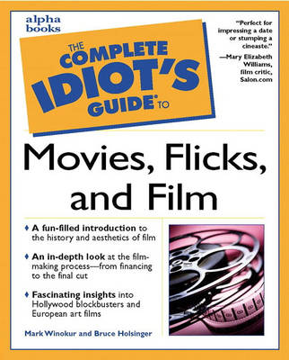 Complete Idiot's Guide to Movies, Flicks, and Films (Paperback)