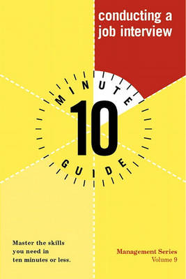 10 Minute Guide to Conducting a Job Interview (Paperback)