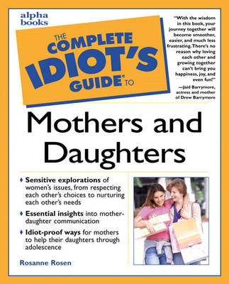 Complete Idiot's Guide to Mothers and Daughters (Paperback)