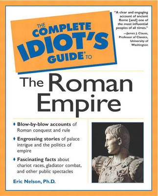 Complete Idiot's Guide to the Roman Empire (Paperback)