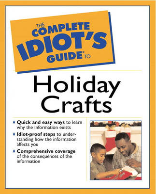Complete Idiot's Guide to Holiday Crafts (Paperback)
