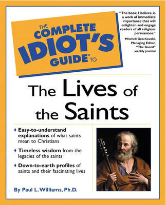 Complete Idiot's Guide to the Lives of the Saints (Paperback)