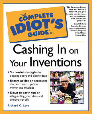 The Complete Idiot's Guide (R) to Cashing in On Your Inventions (Paperback)