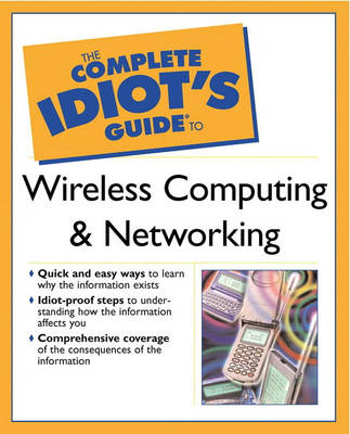 The Complete Idiot's Guide (R) to Wireless Computing and Networking (Paperback)